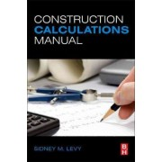 Construction Calculations Manual by Sidney M. Levy