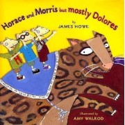 Horace And Morris But Mostly Delores by Howe