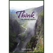 Think on These Things by Norman Grubb