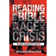 Reading the Bible in an Age of Crisis by Bruce Worthington
