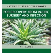 Recovery from Injury, Surgery and Infection by Nat Hawes