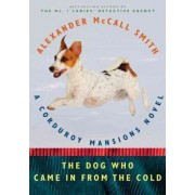 The Dog Who Came in from the Cold by Professor of Medical Law Alexander McCall Smith