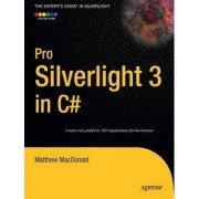 Pro Silverlight 3 in C# by Matthew MacDonald