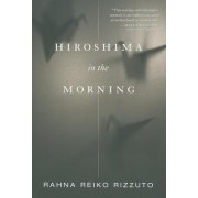 Hiroshima in the Morning by Rahna Reiko Rizzuto