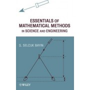 Essentials of Mathematical Methods in Science and Engineering by S. Selcuk Bayin