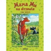 Wydawnictwo Zakamarki Mama Mu na drzewie i inne historie