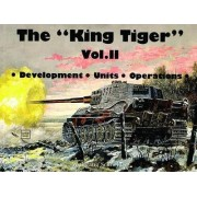 The King Tiger Tank: v. 2 by Wolfgang Schneider