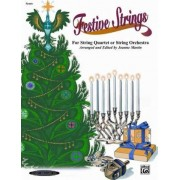 Festive Strings for String Quartet or String Orchestra by Dr Joanne Martin PhD