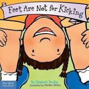 Feet are Not for Kicking by Elizabeth Verdick