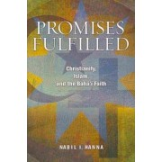 Promises Fulfilled by Nabil I Hanna