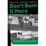 Don't Burn it Here by Edward J. Walsh