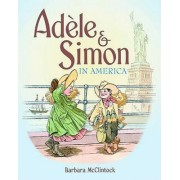 Adele & Simon in America by Barbara McClintock