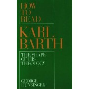How to Read Karl Barth by Professor George Hunsinger