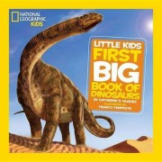National Geographic Little Kids First Book of Dinosaurs by Catherine D. Hughes
