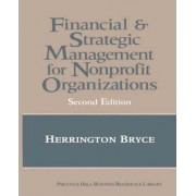 The Financial and Strategic Management for Nonprofit Organizations by Herrington J. Bryce