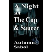 A Night at the Cup and Saucer by Autumn Sabol