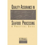Quality Assurance in Seafood Processing by A. David Bonnell