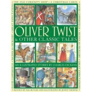 Oliver Twist & Other Classic Tales by Charles Dickens
