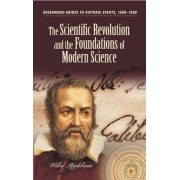 The Scientific Revolution and the Foundations of Modern Science by Wilbur Applebaum