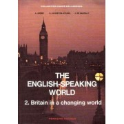 The English Speaking World 2. Britain In A Changing World 1ère