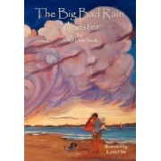 The Big Bad Rain Monster by Jeralyn Lash-sands