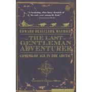 The Last Gentleman Adventurer by Edward Beauclerk Maurice