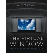 The Virtual Window by Anne Friedberg