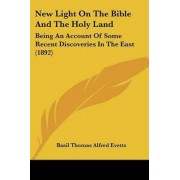 New Light on the Bible and the Holy Land by Basil Thomas Alfred Evetts