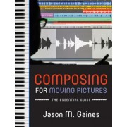 Composing for Moving Pictures by Professional Trainer Apple Computers and Freelance Composer and Trumpet Performer Jason M Gaines