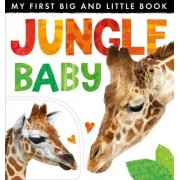 My First Big and Little Book: Jungle Baby by Annette Rusling