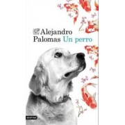 Un Perro by Alejandro Palomas