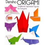 Densho Origami: Traditional Japanese Figures For Everyone by Kodansha International