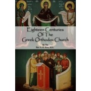Eighteen Centuries of the Greek Orthodox Church by Rev a H Hore M a
