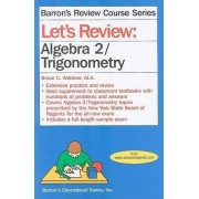 Let's Review Algebra 2/Trigonometry by Bruce Waldner M a