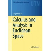 Calculus and Analysis in Euclidean Space 2017 by Jerry Shurman