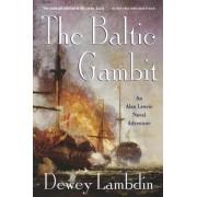 The Baltic Gambit by Dewey Lambdin