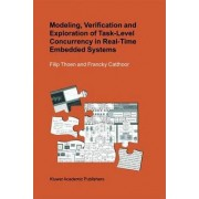Modeling, Verification and Exploration of Task-level Concurrency in Real-time Embedded Systems by Filip Thoen