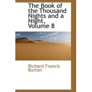 The Book of the Thousand Nights and a Night, Volume 8 by Sir Richard Francis Burton