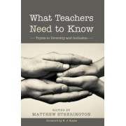 What Teachers Need to Know by Matthew Etherington