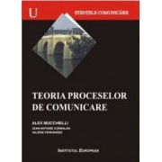 Teoria Proceselor De Comunicare - Alex Mucchielli