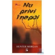 Nu privi inapoi - Hunter Morgan