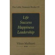 Little Treasure Books of Life, Success, Happiness and Leadership by Vikas Malkani