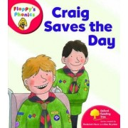 Oxford Reading Tree: Level 4: Floppy's Phonics: Craig Saves the Day by Roderick Hunt