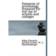 Elements of Ornithology. Prepared for the Use of Schools and Colleges by Milne Edwards