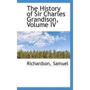 The History of Sir Charles Grandison, Volume IV by Richardson Samuel