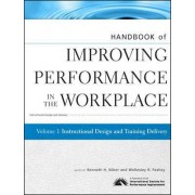 Handbook of Improving Performance in the Workplace: v. 1 by Wellesley R. Foshay