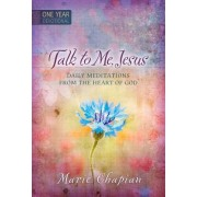 Talk to Me Jesus One Year Devotional by Marie Chapain