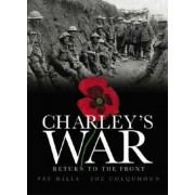 Charley's War (Vol. 5) - Return to the Front by Pat Mills