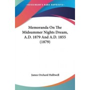 Memoranda on the Midsummer Nights Dream, A.D. 1879 and A.D. 1855 (1879) by J O Halliwell-Phillipps
