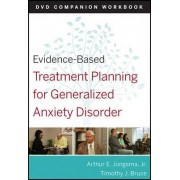 Evidence-based Treatment Planning for General Anxiety Disorder DVD Companion Workbook by Arthur E. Jongsma